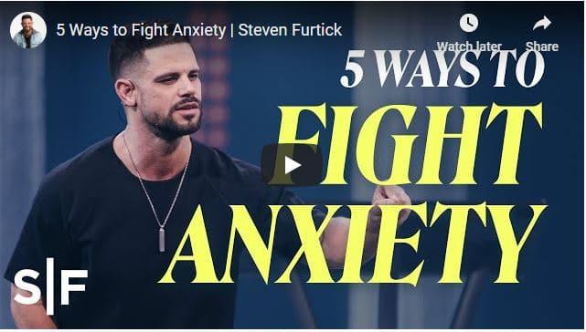 Pastor Steven Furtick Sermon - 5 Ways to Fight Anxiety