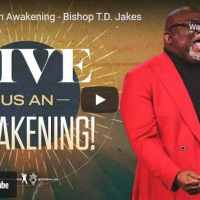 Bishop TD Jakes Sermon - Give Us An Awakening