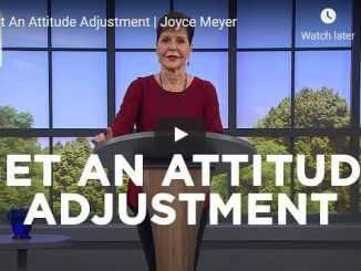 Joyce Meyer Message - Get An Attitude Adjustment