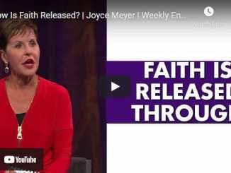 Joyce Meyer Message - How Is Faith Released