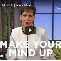Joyce Meyer Message - Make Your Mind Up