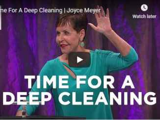 Joyce Meyer Message - Time For A Deep Cleaning