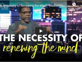 Pastor Creflo Dollar Sermon - The Necessity of Renewing the Mind