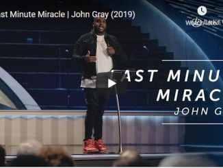Pastor John Gray Sermon - Last Minute Miracle
