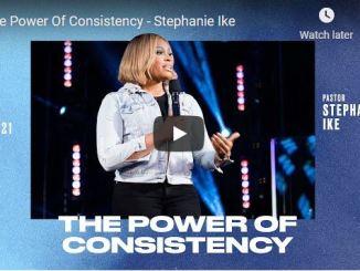 Pastor Stephanie Ike Sermon - The Power Of Consistency