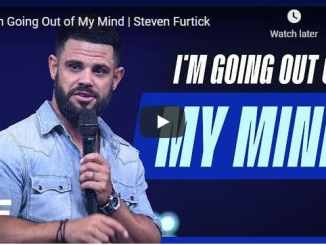 Pastor Steven Furtick Sermon - I'm Going Out of My Mind