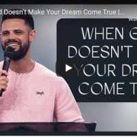 Steven Furtick Sermon - When God Doesn't Make Your Dream Come True