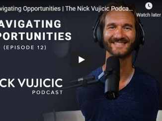 The Nick Vujicic Podcast - Navigating Opportunities