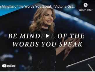Victoria Osteen Message - Be Mindful of the Words You Speak