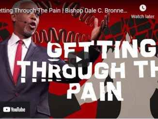 Bishop Dale Bronner Sermon - Getting Through The Pain