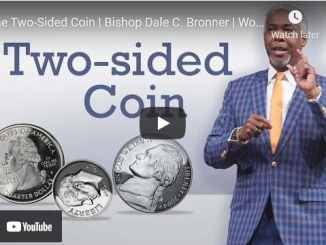 Bishop Dale Bronner Sermon - The Two-Sided Coin