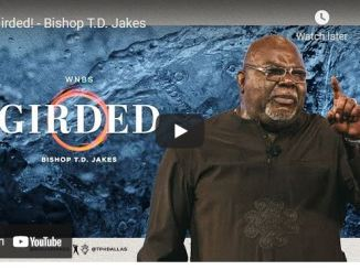 Bishop TD Jakes Sermon - Girded