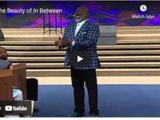 Bishop TD Jakes Sermon - The Beauty of In Between