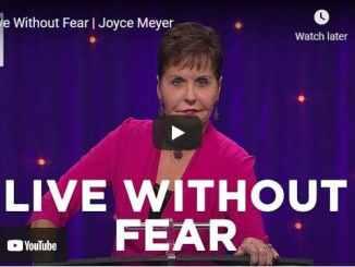Joyce Meyer Message - Live Without Fear