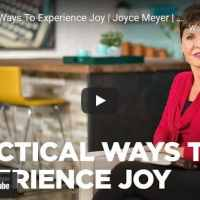 Joyce Meyer Message - Practical Ways To Experience Joy