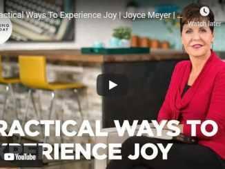 Joyce Meyer Message - Practical Ways To Experience Joy