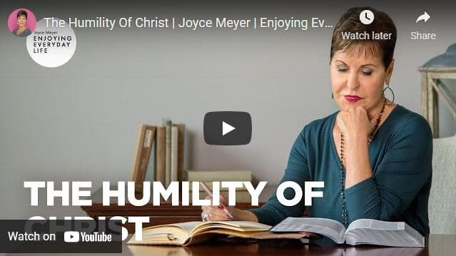 Joyce Meyer Message - The Humility Of Christ