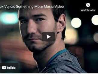 Nick Vujicic Music Video - Something More