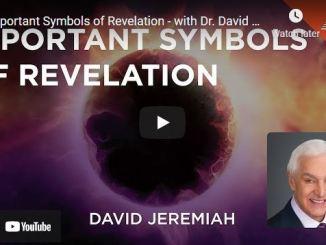 Pastor David Jeremiah Sermon - Important Symbols of Revelation