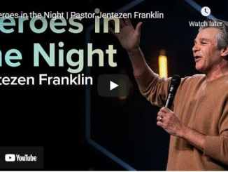 Pastor Jentezen Franklin Sermon - Heroes in the Night