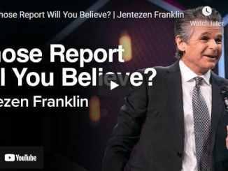 Pastor Jentezen Franklin Sermon - Whose Report Will You Believe?