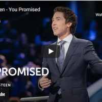 Pastor Joel Osteen Sermon - You Promised