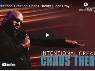 Pastor John Gray Sermon - Intentional Creation: Chaos Theory