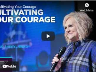 Pastor Sheryl Brady Sermon - Cultivating Your Courage