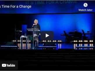 Pastor Sheryl Brady Sermon - It's Time For a Change