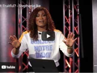Pastor Stephanie Ike Sermon - Is It Fruitful