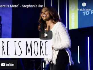 Pastor Stephanie Ike Sermon - There is More