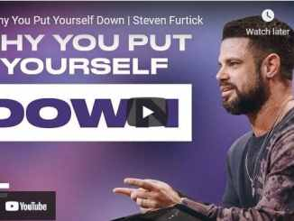 Pastor Steven Furtick Sermon - Why You Put Yourself Down