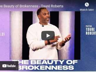 Pastor Touré Roberts Sermon - The Beauty of Brokenness