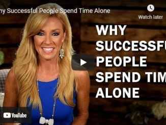 Terri Savelle Foy Message - Why Successful People Spend Time Alone