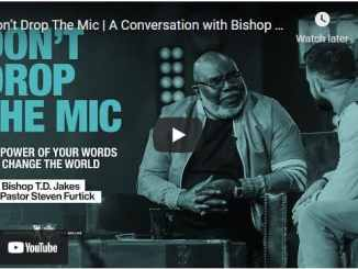 A Conversation with Bishop T.D. Jakes and Steven Furtick | Don't Drop The Mic