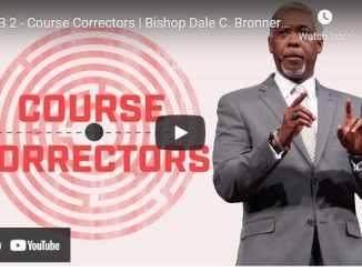 Bishop Dale Bronner Sunday Sermon - CB 2 - Course Correctors