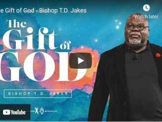 Bishop TD Jakes Sermon - The Gift of God