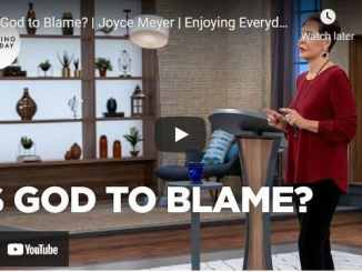 Joyce Meyer Message - Is God to Blame?