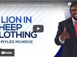 Dr. Myles Munroe - A Lion In Sheep Clothing