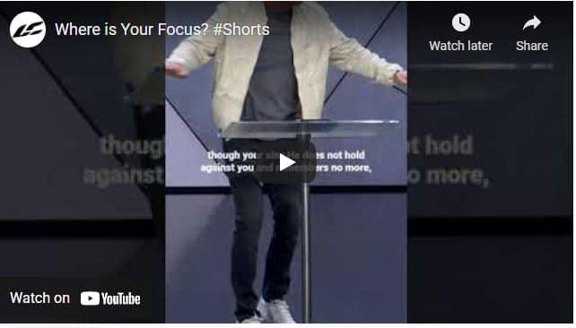 Pastor Craig Groeschel Message - Where is Your Focus