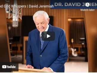 Pastor David Jeremiah Sermon - And God Whispers