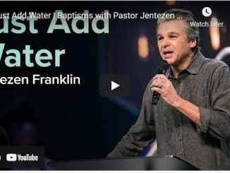 Pastor Jentezen Franklin Sermon - Just Add Water