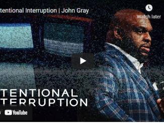 Pastor John Gray Sermon - Intentional Interruption