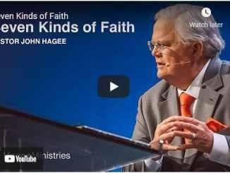 Pastor John Hagee Sermon - Seven Kinds of Faith