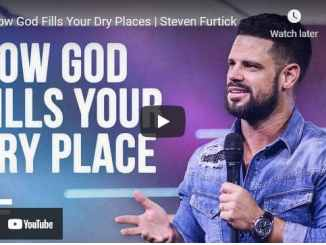 Pastor Steven Furtick Sermon - How God Fills Your Dry Places