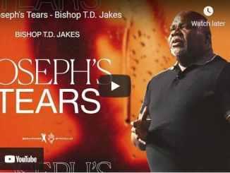 Bishop TD Jakes Sermon - Joseph's Tears
