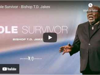 Bishop TD Jakes Sermon - Sole Survivor
