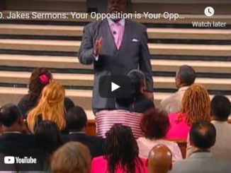 Bishop TD Jakes Sermon - Your Opposition is Your Opportunity | Part 2