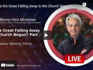 Pastor Benny Hinn - Has the Great Falling Away in the Church Begun?