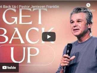 Pastor Jentezen Franklin Sermon - Get Back Up